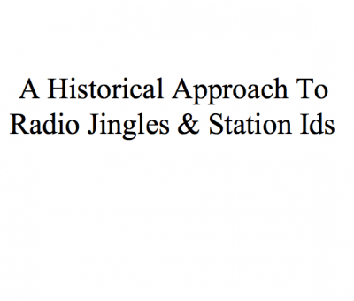 A Historical Approach To Station IDs and Radio Jingles